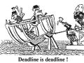 Deadline is deadline!